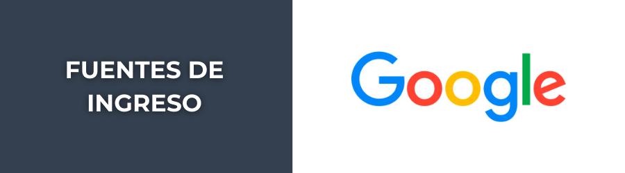 fuentes de ingreso de google